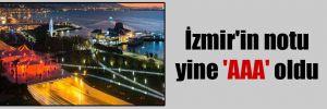 İzmir'in notu yine 'AAA' oldu