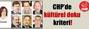 CHP'de kültürel doku kriteri!