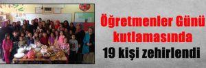 Öğretmenler Günü kutlamasında 19 kişi zehirlendi