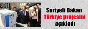 Suriyeli Bakan Türkiye projesini açıkladı