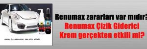 Renumax zararları var mıdır? Renumax Çizik Giderici Krem gerçekten etkili mi?