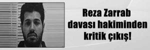 Reza Zarrab davası hakiminden kritik çıkış!