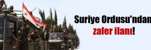 Suriye Ordusu'ndan zafer ilanı!