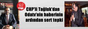 CHP'li Tağluk'dan  Odatv'nin haberinin ardından sert tepki