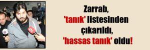 Zarrab, 'tanık' listesinden çıkarıldı, 'hassas tanık' oldu!