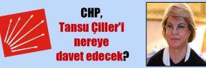 CHP, Tansu Çiller'i nereye davet edecek?
