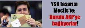 YSK tasarısı Meclis'te: Kurulu AKP'ye bağlıyorlar!