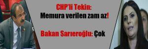 CHP'li Tekin: Memura verilen zam az! Bakan Sarıeroğlu: Çok