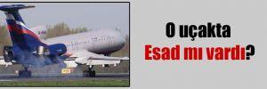 O uçakta Esad mı vardı?