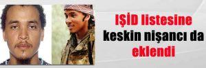IŞİD listesine keskin nişancı da eklendi