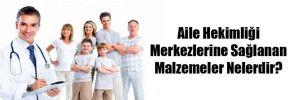 Aile Hekimliği Merkezlerine Sağlanan Malzemeler Nelerdir?
