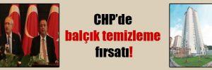 CHP'de balçık temizleme fırsatı!