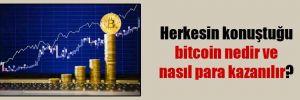 Herkesin konuştuğu bitcoin nedir ve nasıl para kazanılır?