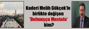 Kaderi Melih Gökçek'le birlikte değişen 'Dolmuşçu Mustafa' kim?