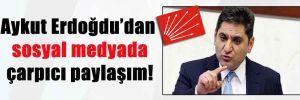 Aykut Erdoğdu'dan sosyal medyada çarpıcı paylaşım!