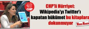 CHP'li Hürriyet: Wikipedia'yı Twitter'ı kapatan hükümet bu kitaplara dokunmuyor