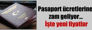 Pasaport ücretlerine zam geliyor… İşte yeni fiyatlar