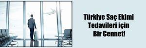 Türkiye Saç Ekimi Tedavileri için Bir Cennet!