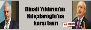 Binali Yıldırım'In Kılıçdaroğlu'na karşı tavrı
