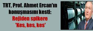 TRT, Prof. Ahmet Ercan'ın konuşmasını kesti: Rejiden spikere 'Kes, kes, kes'