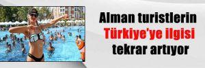 Alman turistlerin Türkiye'ye ilgisi tekrar artıyor