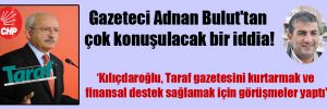Gazeteci Adnan Bulut'tan çok konuşulacak bir iddia!
