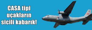 CASA tipi uçakların sicili kabarık!