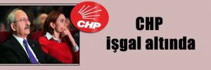 CHP işgal altında