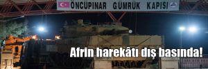 Afrin harekâtı dış basında!
