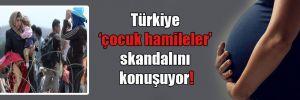 Türkiye 'çocuk hamileler' skandalını konuşuyor!