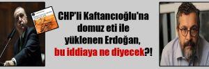 CHP'li Kaftancıoğlu'na domuz eti ile yüklenen Erdoğan, bu iddiaya ne diyecek?!