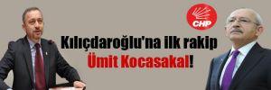 Kılıçdaroğlu'na ilk rakip Ümit Kocasakal!