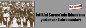 İstiklal Savaşı'nda Adana'nın yurtsever kahramanları