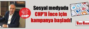 Sosyal medyada CHP'li İnce için kampanya başladı!
