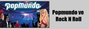 Popmundo ve Rock N Roll