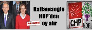 Kaftancıoğlu HDP'den oy alır