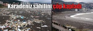 Karadeniz sahilini çöp kapladı