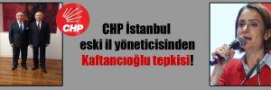 CHP İstanbul eski il yöneticisinden Kaftancıoğlu tepkisi!