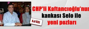 CHP'li Kaftancıoğlu'nun kankası Selo ile yeni pozları
