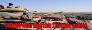 Suriye'den küstah Türkiye çıkışı