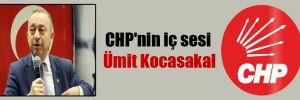 CHP'nin iç sesi Ümit Kocasakal