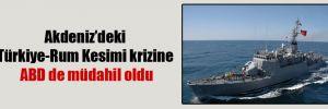 Akdeniz'deki Türkiye-Rum Kesimi krizine ABD de müdahil oldu