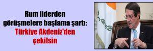 Rum liderden görüşmelere başlama şartı: Türkiye Akdeniz'den çekilsin