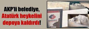AKP'li belediye, Atatürk heykelini depoya kaldırdı!