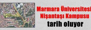 Marmara Üniversitesi Nişantaşı Kampusu tarih oluyor