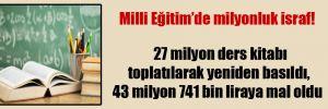 27 milyon ders kitabı toplatılarak yeniden basıldı, 43 milyon 741 bin liraya mal oldu