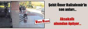Şehit Ömer Halisdemir'in son anları… Aksakallı alnından öpüyor…