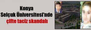 Konya Selçuk Üniversitesi'nde çifte taciz skandalı