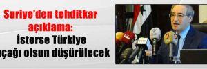 Suriye'den tehditkar açıklama: İsterse Türkiye uçağı olsun düşürülecek
