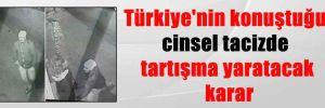 Türkiye'nin konuştuğu cinsel tacizde tartışma yaratacak karar